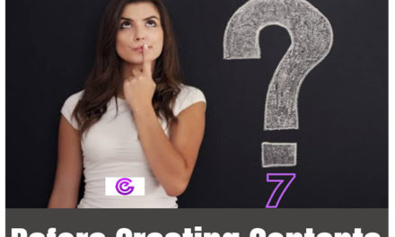 7 Critical Questions To AsK Before Creating Contents