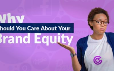 Why Should You Care About Your Brand Equity?